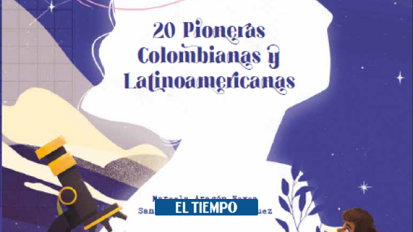 """""""Women are Science"""": a book about women scientists in Colombia - science - life"""